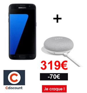galxy s7 + google Home french days cdiscount