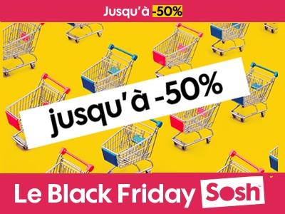 Black Friday Sosh jusqu'à 50% de réduc sur une sélection de produits