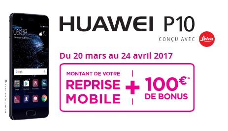huawei p10 un bonus de 100 euros avec la reprise de votre ancien mobile chez bouygues telecom. Black Bedroom Furniture Sets. Home Design Ideas
