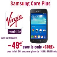 vente flash le samsung core plus en promo avec un forfait virgin mobile. Black Bedroom Furniture Sets. Home Design Ideas