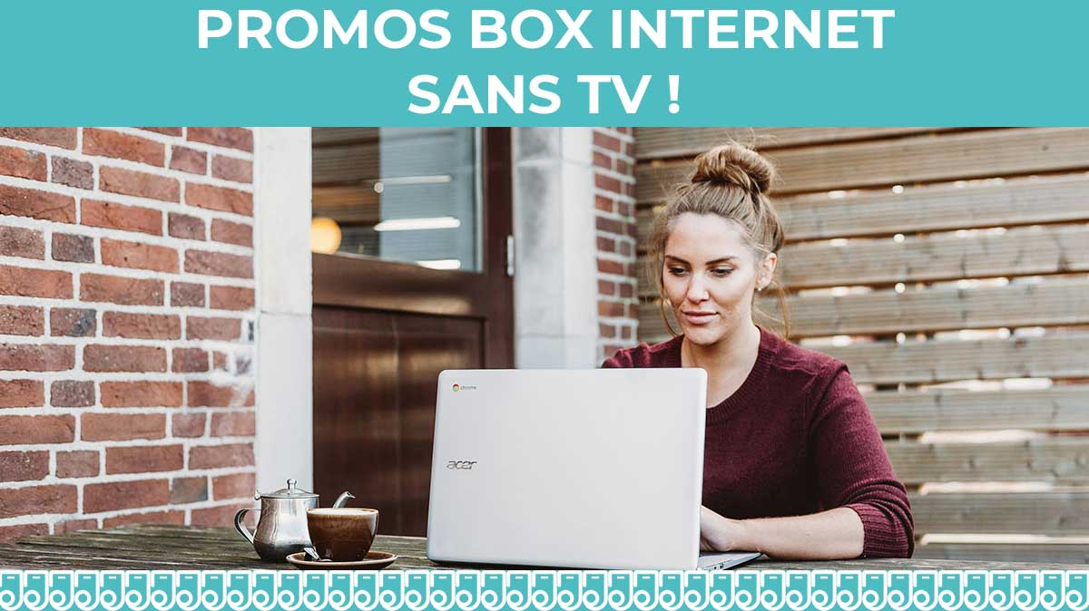 promo box internet sans TV