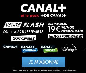 promotion canal + en vente flash du 16 au 28 septembre avec 1 mois pour tester
