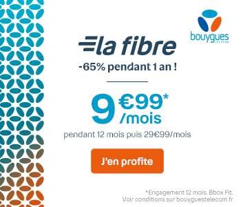 la fibre à moins de 10 euros par mois chez Bouygues Telecom
