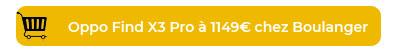 Oppo Find X3 Pro boulanger